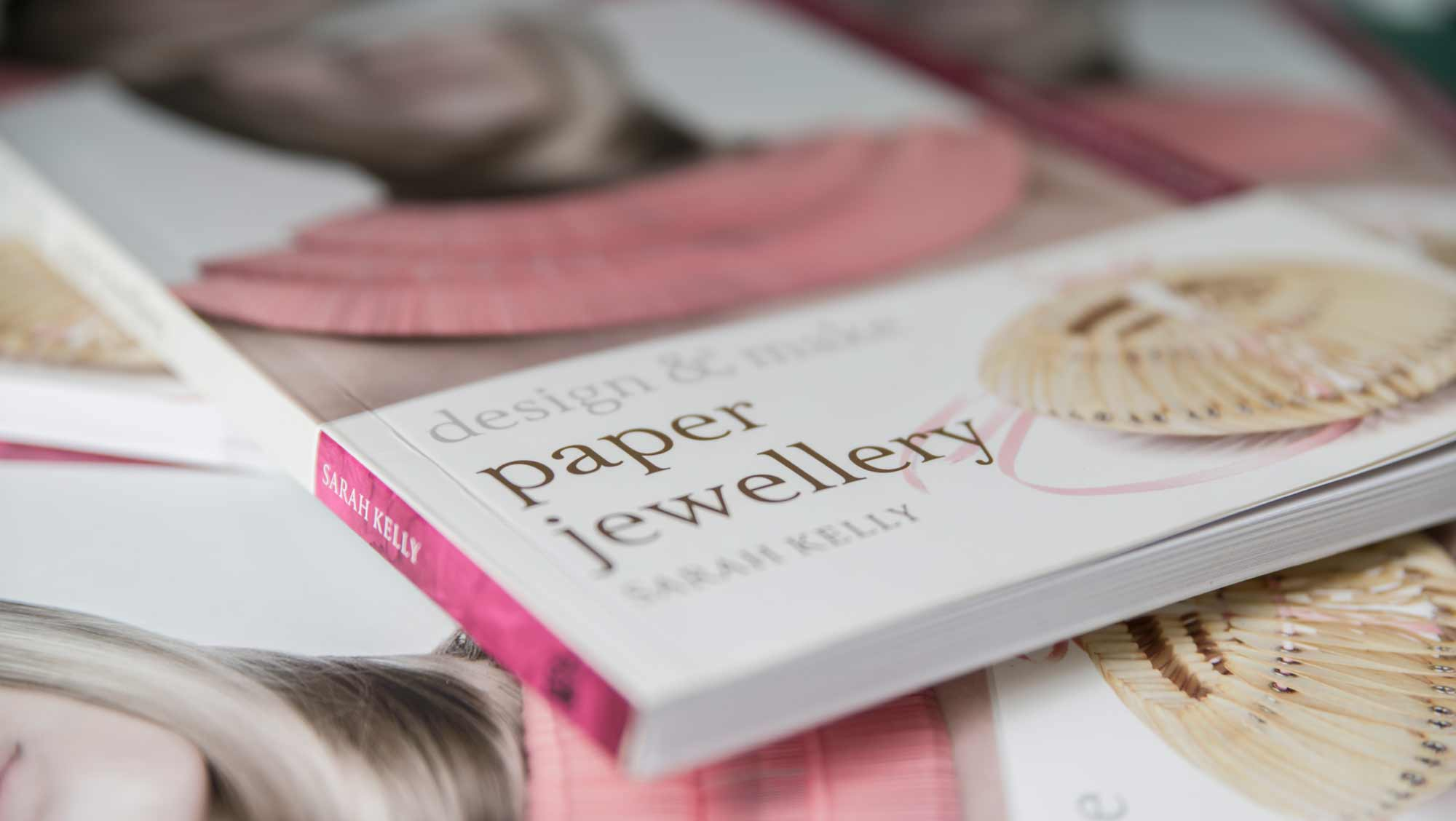 Design And Make Paper Jewellery Book By Sarah Kelly